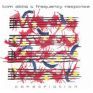 tom abbs & frequency response - conscription